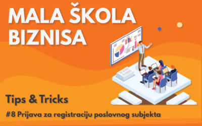 Mala škola biznisa: #8 Prijava za registraciju poslovnog subjekta