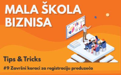 Mala škola biznisa: #9 Završni koraci za registraciju preduzeća